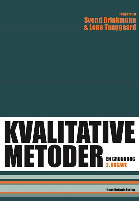 Kvalitative metoder af Hans Hauge, Bo Jacobsen og Bente Halkier m.fl.