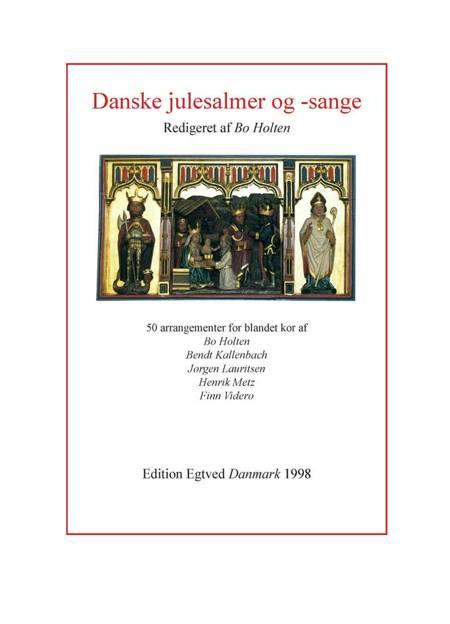 Danske Julesalmer og -sange af Bo Holten, Bendt Kallenbach og Jørgen Lauritsen m.fl.