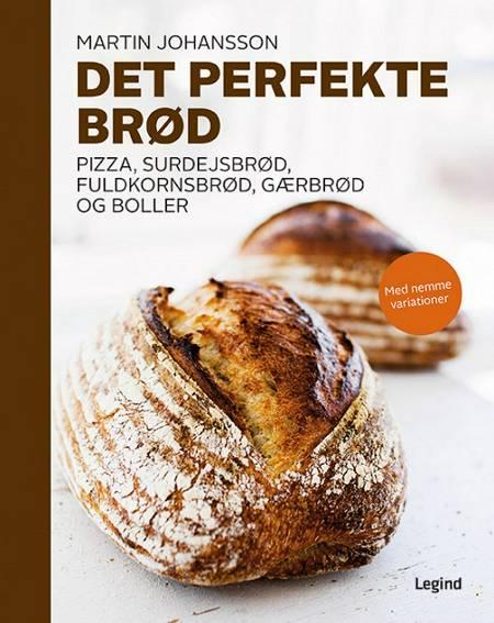 Det perfekte brød af Martin Johansson