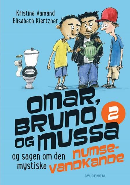 Omar, Bruno og Mussa og sagen om den mystiske numsevandkande af Elisabeth Kiertzner og Kristina Aamand