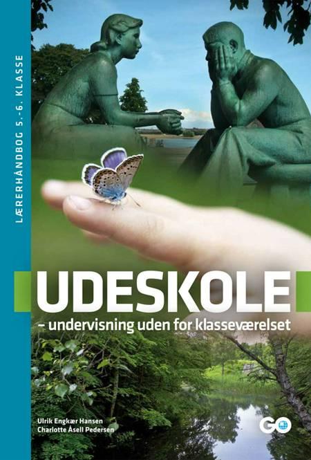 Udeskole af Charlotte Åsell Pedersen og Ulrik Engkær Hansen