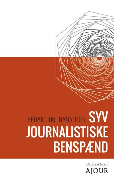 Syv journalistiske benspænd af Redaktion Nana Toft