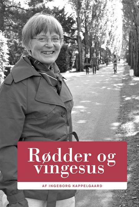 Rødder og vingesus af Ingeborg Kappelgaard