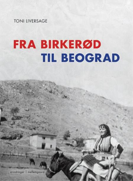 Fra Birkerød til Beograd af Toni Liversage