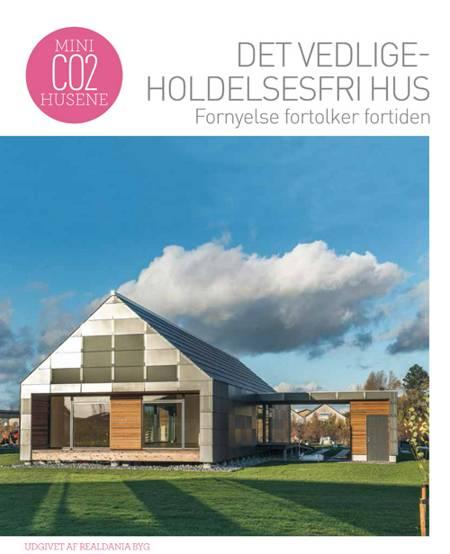 Det vedligeholdelsesfri hus - fornyelse fortolker fortiden af Birgitte Kleis