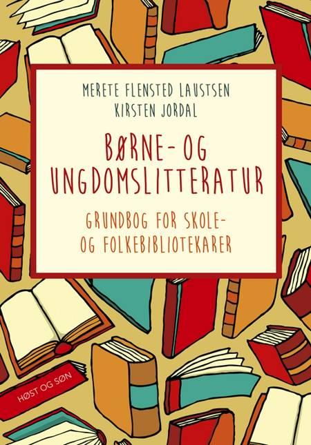 Børne- og ungdomslitteratur af Kirsten Jordal og Merete Flensted Laustsen