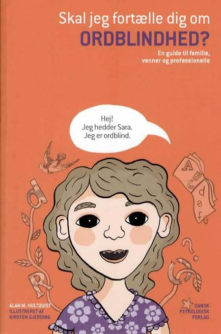 Skal jeg fortælle dig om ordblindhed? af Alan M. Hultquist