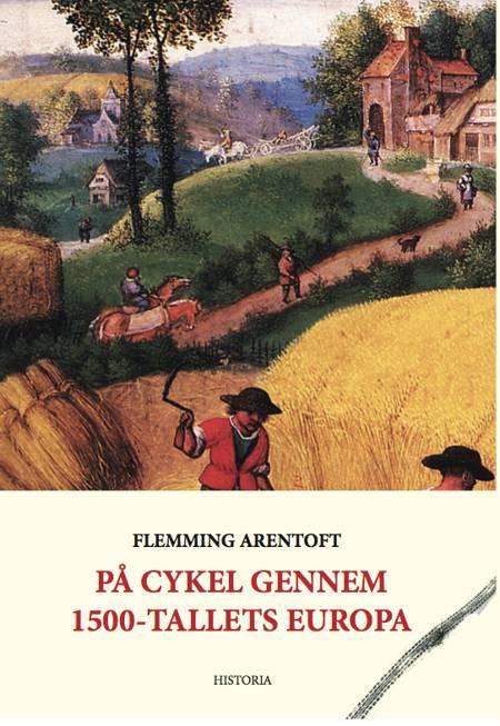 På cykel gennem 1500-tallets Europa af Flemming Arentoft