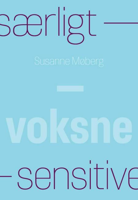 Særligt sensitive - voksne af Susanne Møberg