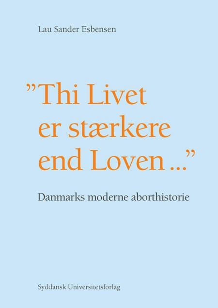 Thi Livet er stærkere end Loven af Lau Sander Esbensen