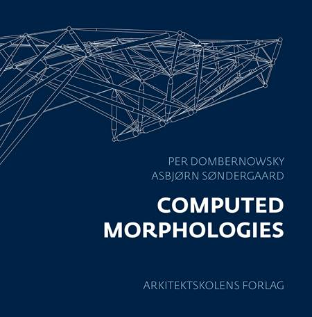 Computed Morphologies af Per Dombernowsky og Asbjørn Søndergaard