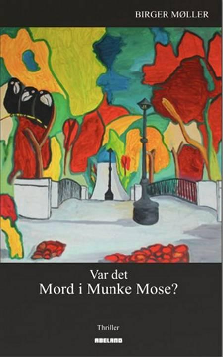 Var det mord i Munke Mose? af Birger Møller