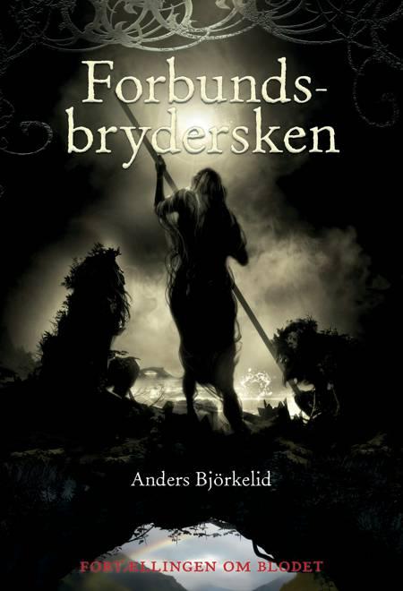 Forbundsbrydersken af Anders Björkelid