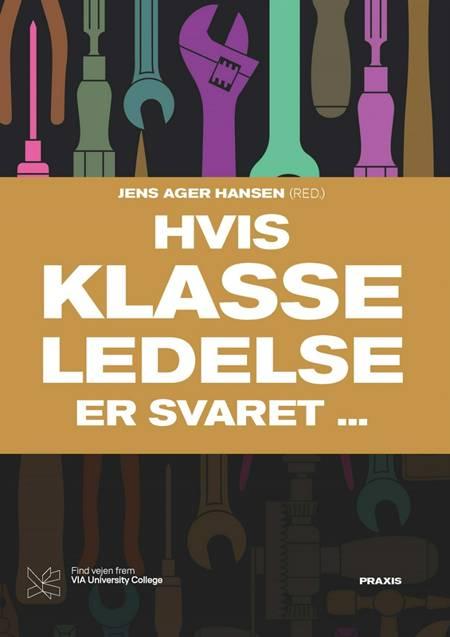 Hvis klasseledelse er svaret .. af Jens Ager Hansen