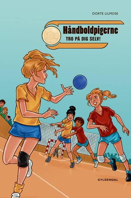 Håndboldpigerne - tro på dig selv! af Dorte Lilmose