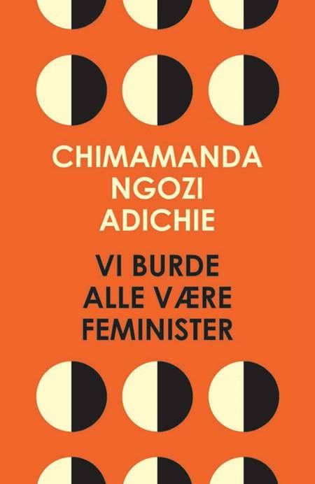Vi burde alle være feminister af Chimamanda Ngozi Adichie