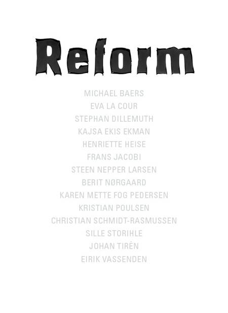 Reform af Johanne Løgstrup, Nis Rømer og Åse Løvgren m.fl.