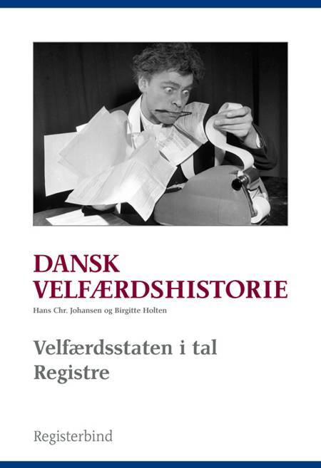 Dansk velfærdshistorie - registerbind af Hans Chr. Johansen og Birgitte Holten