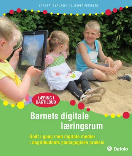 Barnets digitale læringsrum af Jesper Petersen og Lars Friis Laursen
