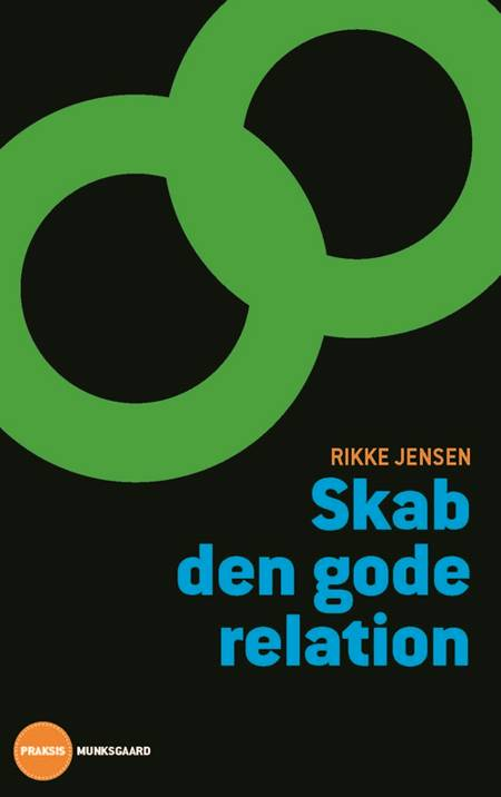 Skab den gode relation af Rikke Jensen