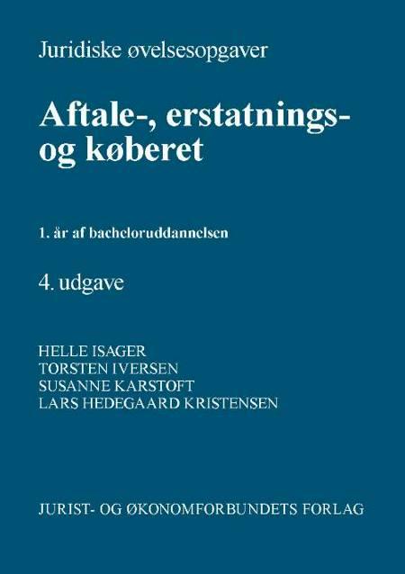 Juridiske øvelsesopgaver - aftale-, erstatnings- og køberet af Torben Iversen, Susanne Karstoft og Helle Isager m.fl.