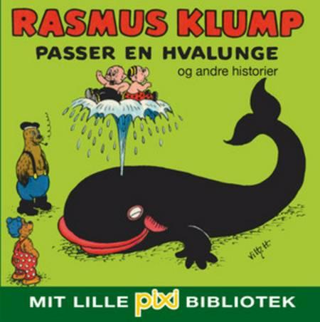 Rasmus Klump passer en hvalunge og andre historier af Vilhelm Hansen og Carla Hansen
