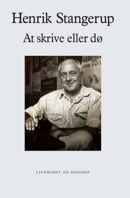 At skrive eller dø af Henrik Stangerup