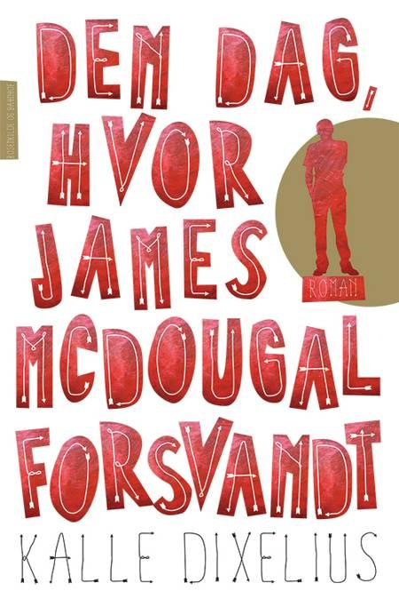 Den dag, hvor James McDougal forsvandt af Kalle Dixelius