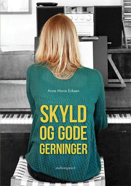 Skyld og gode gerninger af Anne Marie Eriksen