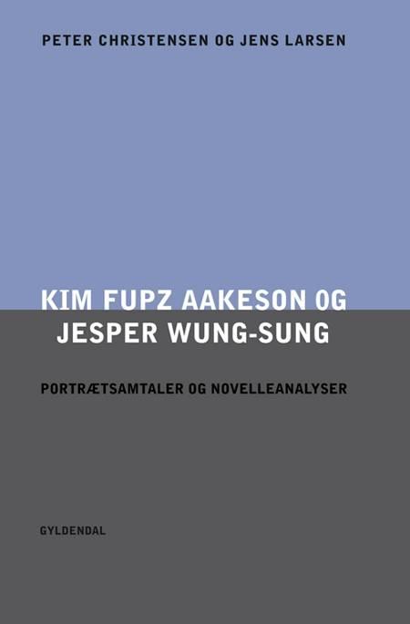 Kim Fupz Aakeson og Jesper Wung-Sung af Peter Christensen og Jens Larsen