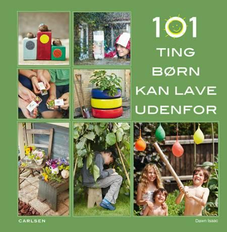 101 ting børn kan lave udenfor af Dawn Isaac
