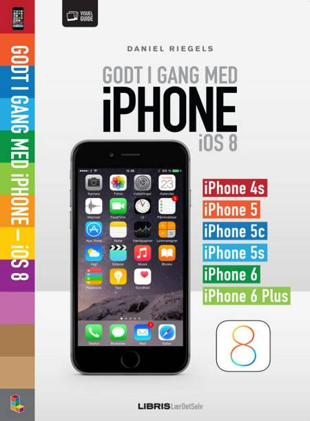Godt i gang med iPhone - iOS 8 af Daniel Riegels