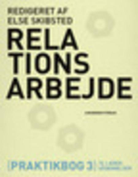 Relationsarbejde af Anne Maj Nielsen, Else Skibsted og Helle Jensen m.fl m.fl.