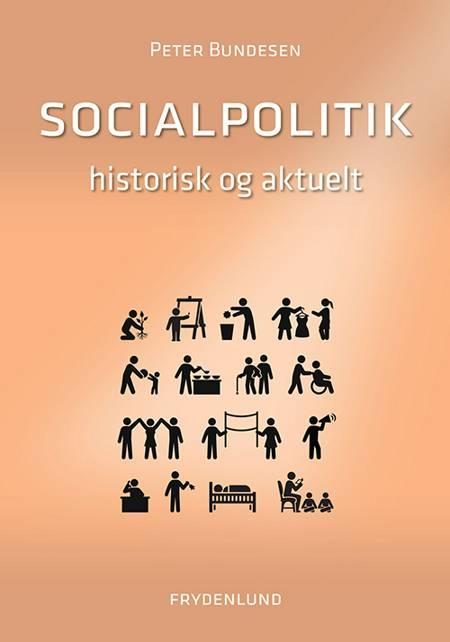 Socialpolitik - historisk og aktuelt af Peter Bundesen