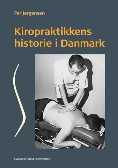 Kiropraktikkens historie i Danmark af Per Jørgensen