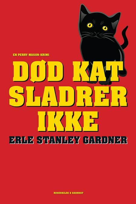 Død kat sladrer ikke af Erle Stanley Gardner