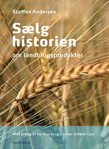 Sælg historien af Steffen Andersen, Per Kracht og Carsten Schøler Lass