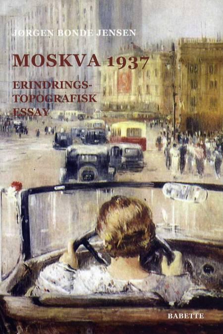 Moskva 1937 af Jørgen Bonde Jensen