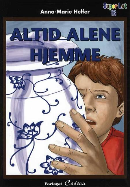 Altid alene hjemme af Anna-Marie Helfer