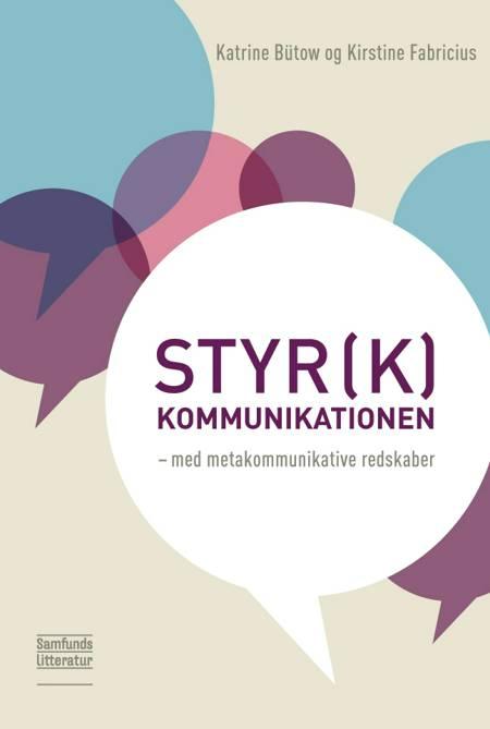 Styr(k) kommunikationen af Katrine Bütow og Kirstine Fabricius