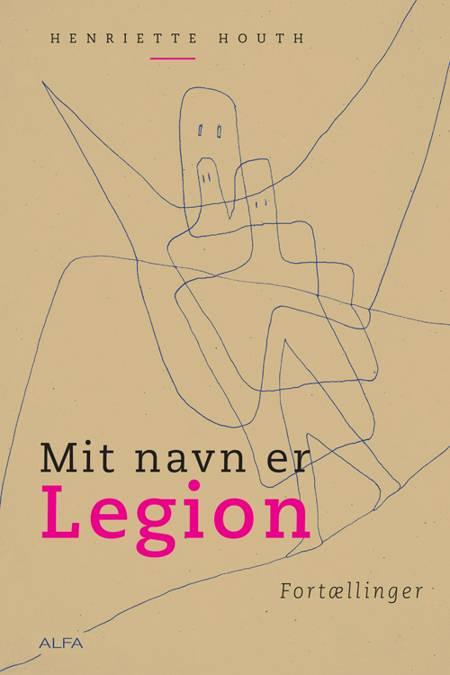 Mit navn er Legion af Henriette Houth