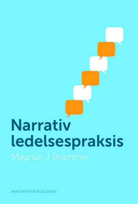Narrativ ledelsespraksis af Magnus Brammer