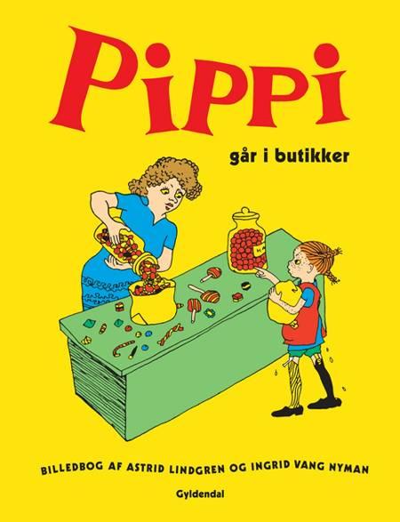 Pippi går i butikker af Astrid Lindgren og Ingrid Vang Nyman