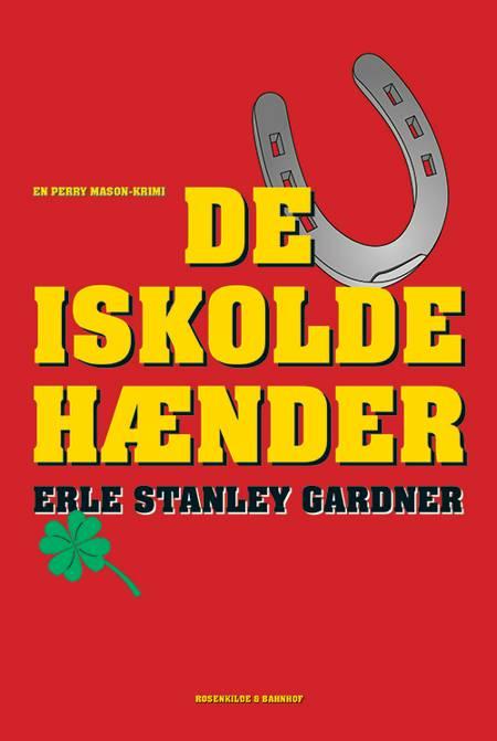 De iskolde hænder af Erle Stanley Gardner
