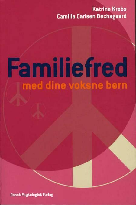 Familiefred med dine voksne børn af Katrine Krebs og Camilla Carlsen Bechsgaard