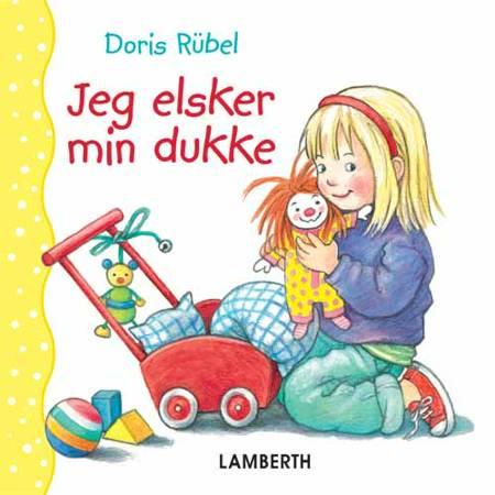 Jeg elsker min dukke af Doris Rübel