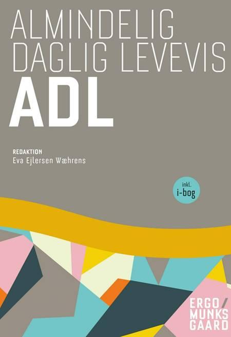 Almindelig daglig levevis - ADL inkl. adgang til i-bog af Ulla Andersen, Hans Jørgen Bendixen og Eva Ejlersen Wæhrens m.fl.