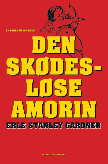 Den skødesløse amorin af Erle Stanley Gardner