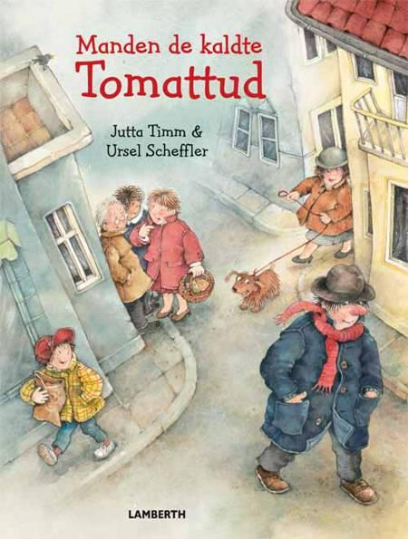 Manden de kaldte Tomattud af Jutta Timm