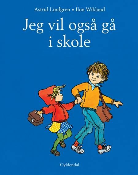 Jeg vil også gå i skole af Astrid Lindgren og Ilon Wikland